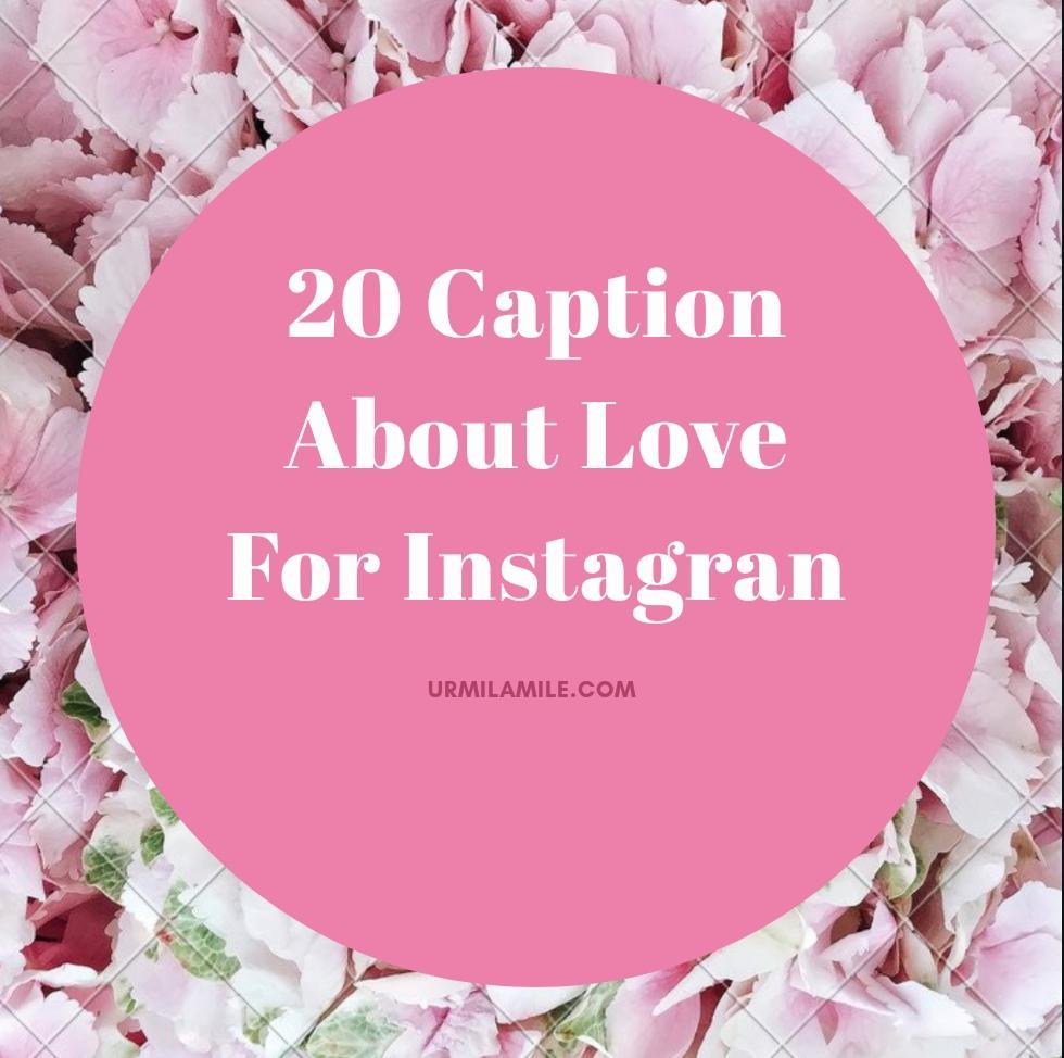 20 Caption About Love for Instagram - Urmilamile's World